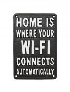 HOME IS WHERE YOUR WIFI CONNECTS - Skylt i järn - 21 x 13 cm - www.frokenfraken.se