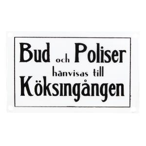 "Emaljskylt - ""Bud & Poliser hänvisas till köksingången"" - 16 x 10 cm - www.frokenfraken.se"