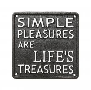 SIMPLE PLEASURES ARE LIFE'S TREASURES - Skylt I Järn - 16 x 16 cm - www.frokenfraken.se